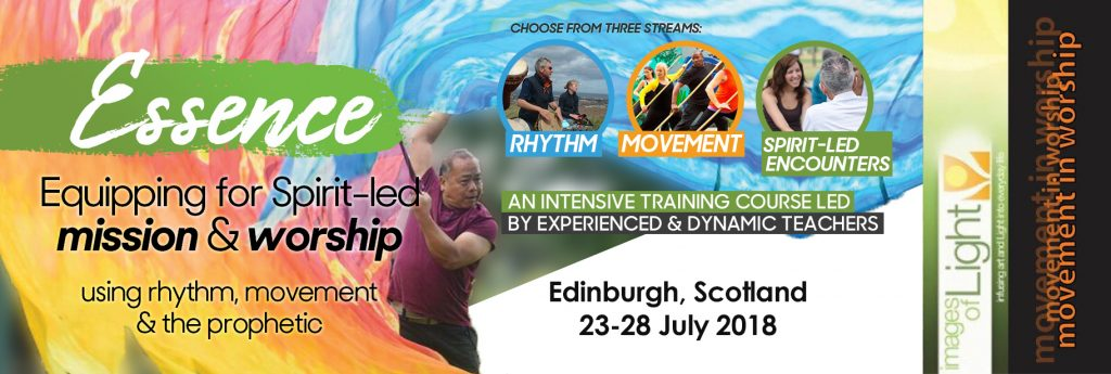 Essence Banner advert Edinburgh Scotland 23-28 July 2018 - Equipping for spirit-led mission and worship using rhythim, movement and the prophetic.